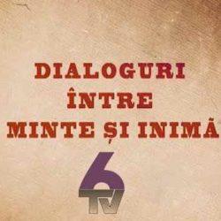 """Playlistul """"Dialoguri intre minte si inima"""" pe care o realizez la televiziunea 6TV"""